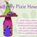 Butterfly Pixie House by Trilby Works
